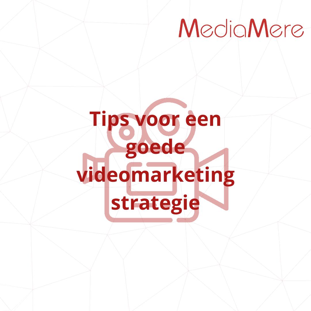 Tips voor een goede videomarketingstrategie